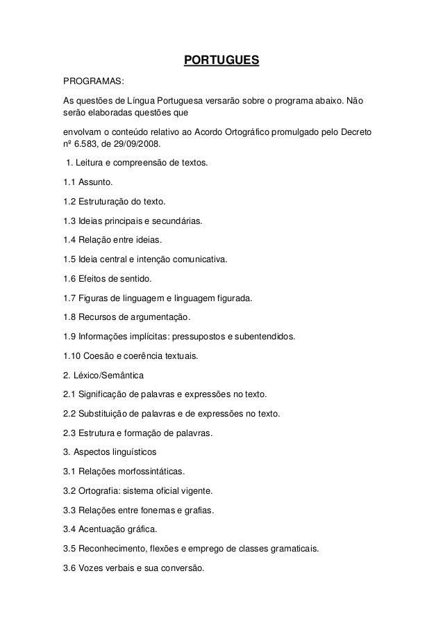 PORTUGUES PROGRAMAS: As questões de Língua Portuguesa versarão sobre o programa abaixo. Não serão elaboradas questões que ...