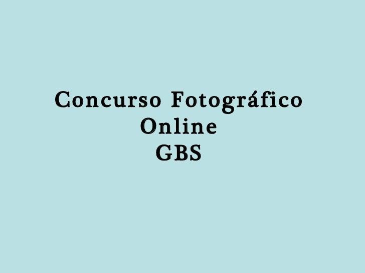 Concurso Fotográfico Online GBS