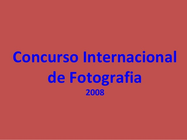 Concurso Internacional    de Fotografia         2008