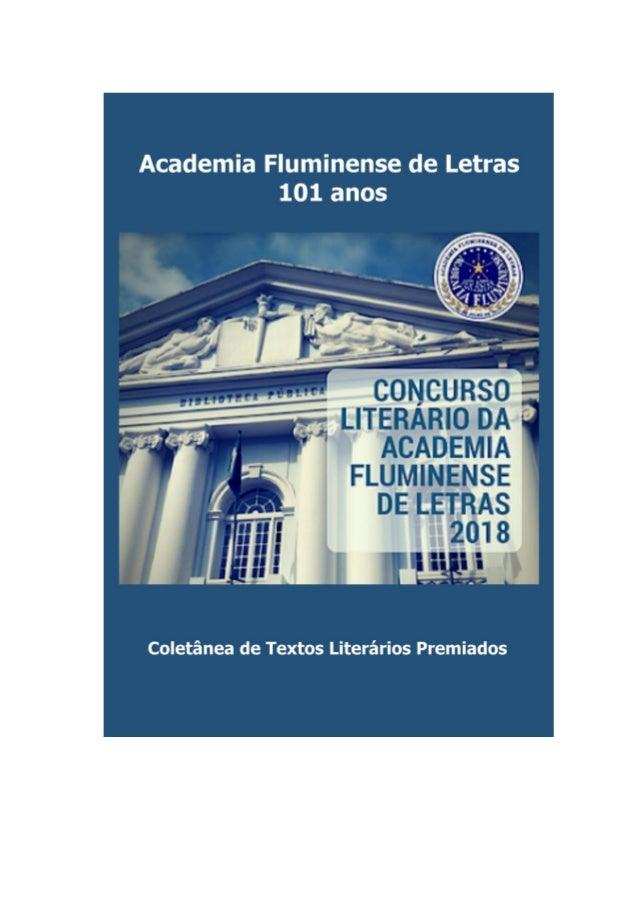 Academia Fluminense de Letras [2] Textos Literários premiados pela AFL em 2018 Rio de Janeiro Edição do autor 2018