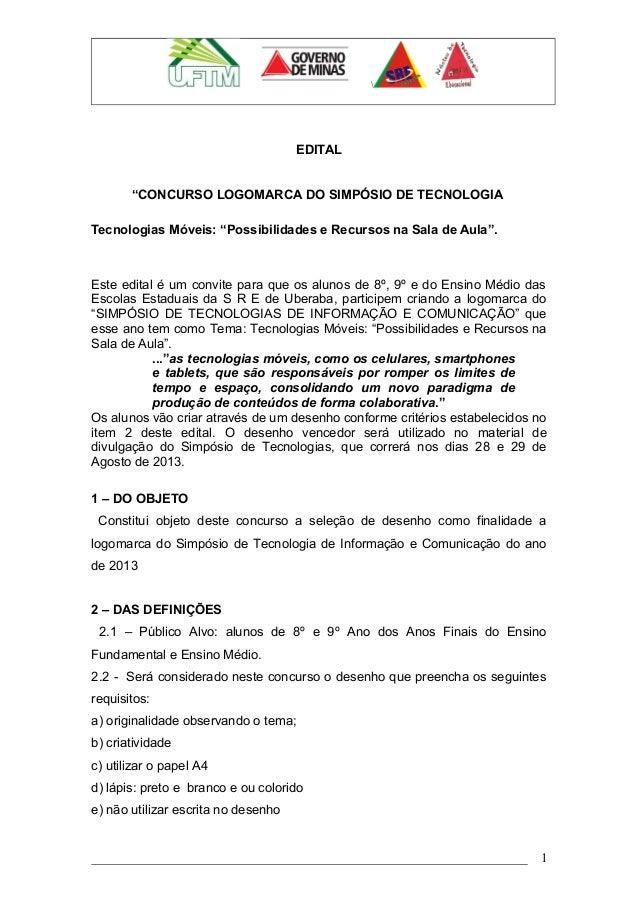 """EDITAL""""CONCURSO LOGOMARCA DO SIMPÓSIO DE TECNOLOGIATecnologias Móveis: """"Possibilidades e Recursos na Sala de Aula"""".Este ed..."""
