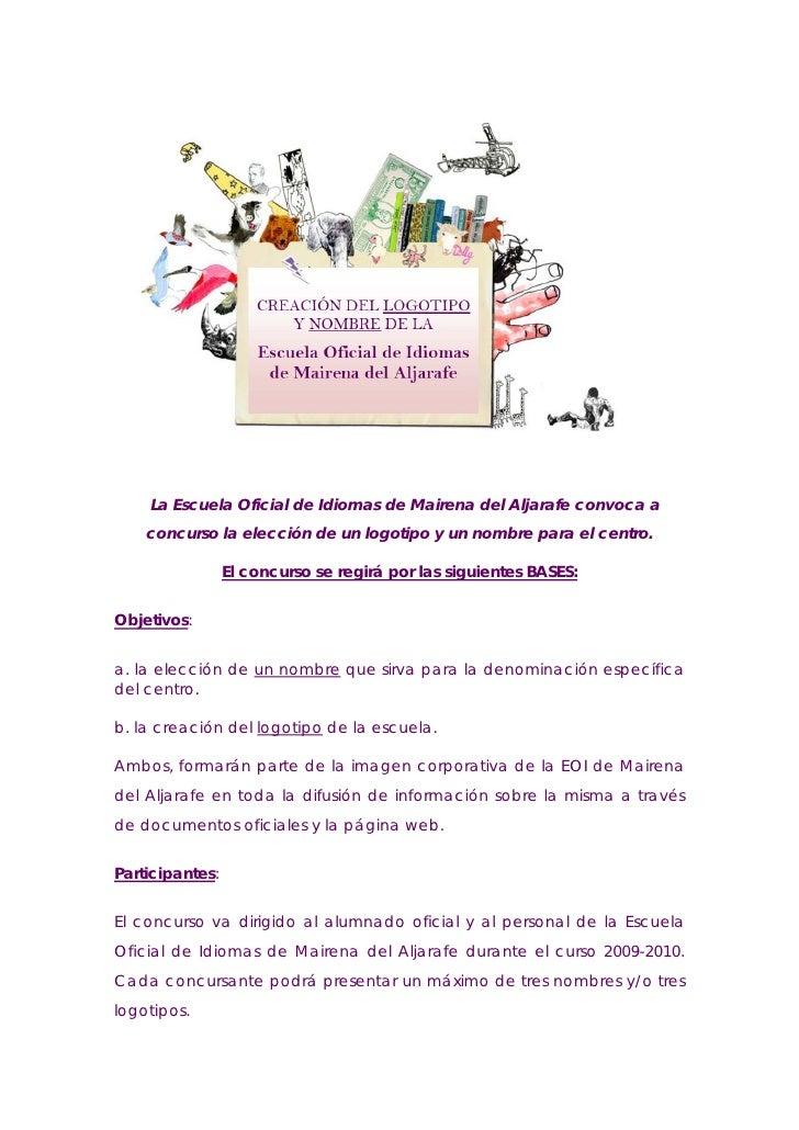 La Escuela Oficial de Idiomas de Mairena del Aljarafe convoca a     concurso la elección de un logotipo y un nombre para e...