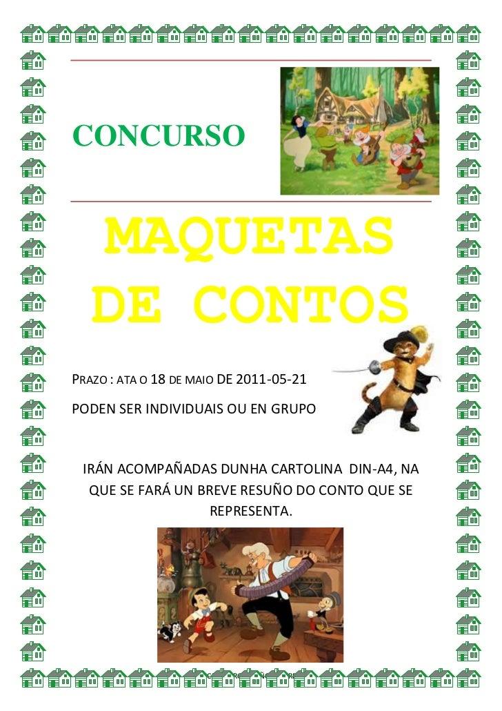 3142426110139<br />CONCURSO<br />39067001863299MAQUETAS DE CONTOS<br />Prazo : ata o 18 de maio DE 2011-05-21<br />PODEN S...