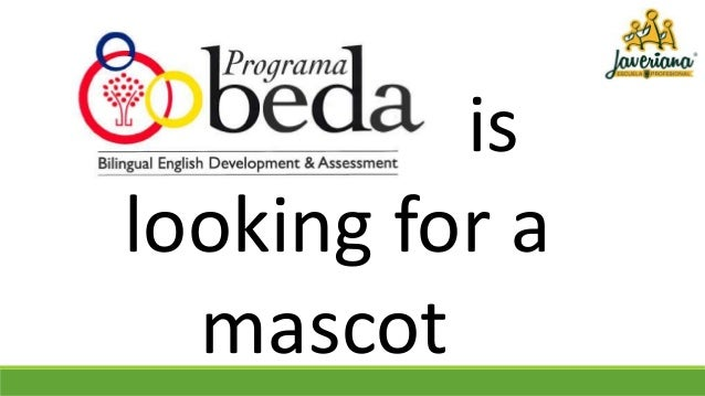 is looking for a mascot