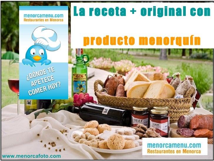 La receta + original con   producto menorquín www.menorcafoto.com