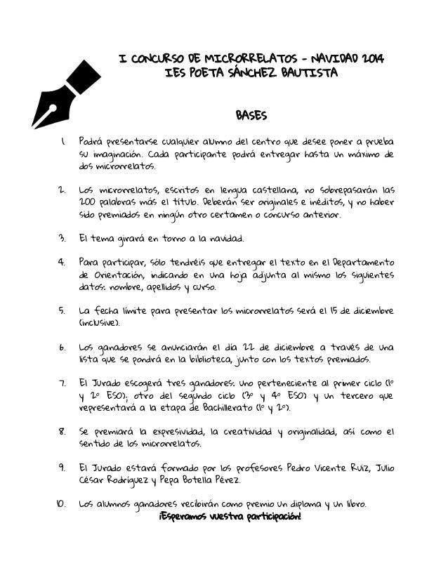 I CONCURSO DE MICRORRELATOS - NAVIDAD 2014 IES POETA SÁNCHEZ BAUTISTA BASES 1. Podrá presentarse cualquier alumno del cent...