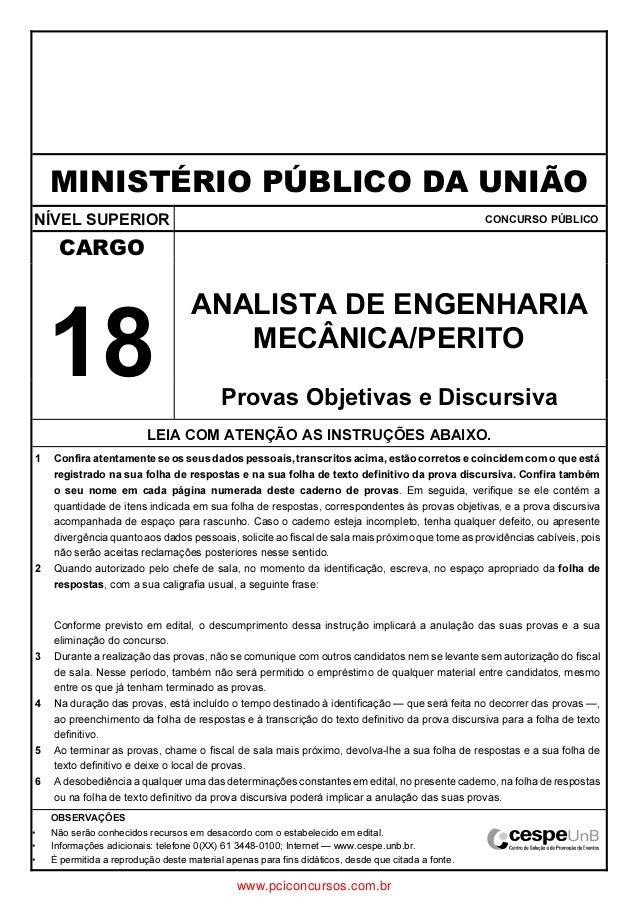 MINISTÉRIO PÚBLICO DA UNIÃO NÍVEL SUPERIOR CONCURSO PÚBLICO CARGO 18 ANALISTA DE ENGENHARIA MECÂNICA/PERITO Provas Objetiv...