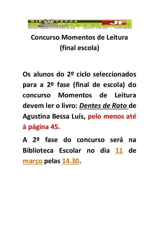 Concurso Momentos de Leitura (final escola) Os alunos do 2º ciclo seleccionados para a 2º fase (final de escola) do concur...