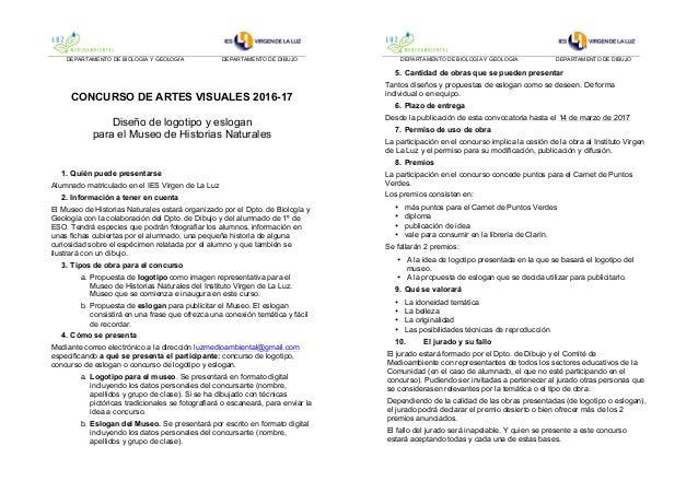 DEPARTAMENTO DE BIOLOGÍA Y GEOLOGÍA DEPARTAMENTO DE DIBUJO CONCURSO DE ARTES VISUALES 2016-17 Diseño de logotipo y eslogan...