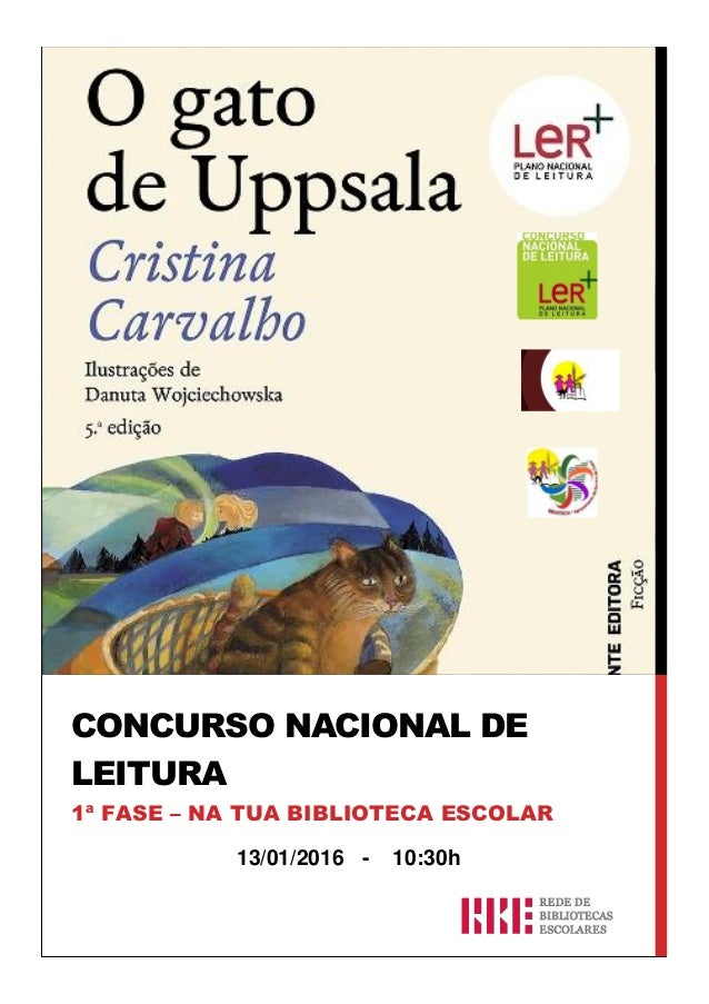 CONCURSO NACIONAL DE LEITURA 1ª FASE – NA TUA BIBLIOTECA ESCOLAR 13/01/2016 - 10:30h