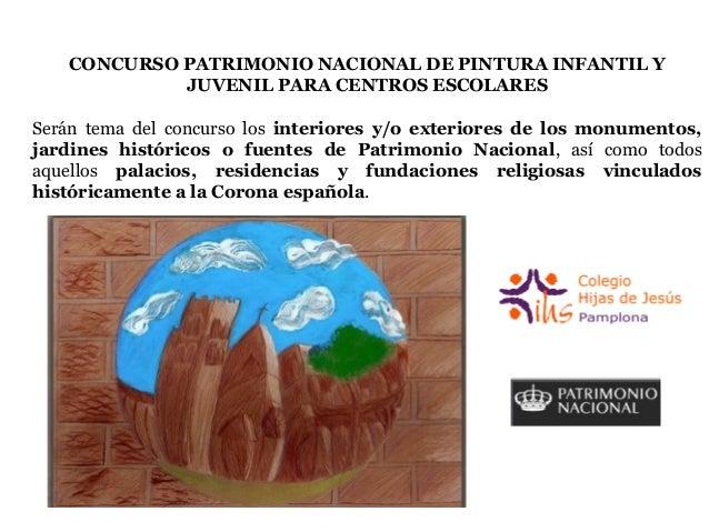 CONCURSO PATRIMONIO NACIONAL DE PINTURA INFANTIL Y JUVENIL PARA CENTROS ESCOLARES Serán tema del concurso los interiores y...
