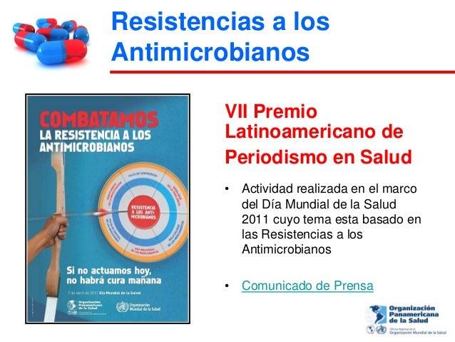 Resistencias a losAntimicrobianos         VII Premio         Latinoamericano de         Periodismo en Salud         •   Ac...