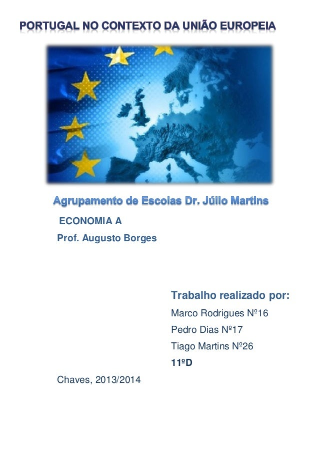 ECONOMIA A Prof. Augusto Borges Trabalho realizado por: Marco Rodrigues Nº16 Pedro Dias Nº17 Tiago Martins Nº26 11ºD Chave...