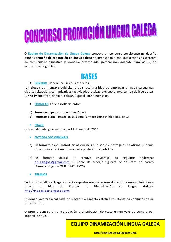 O Equipo de Dinamización da Lingua Galega convoca un concurso consistente no deseñodunha campaña de promoción da lingua ga...