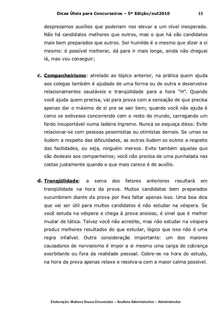 Dicas Úteis para Concurseiros – 5ª Edição/out2010                                 15  desprezamos auxílios que poderiam no...