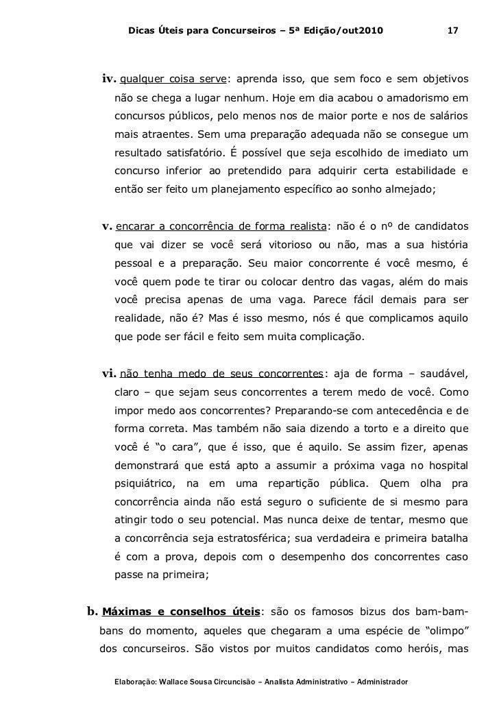 Dicas Úteis para Concurseiros – 5ª Edição/out2010                                     17  iv. qualquer coisa serve: aprend...