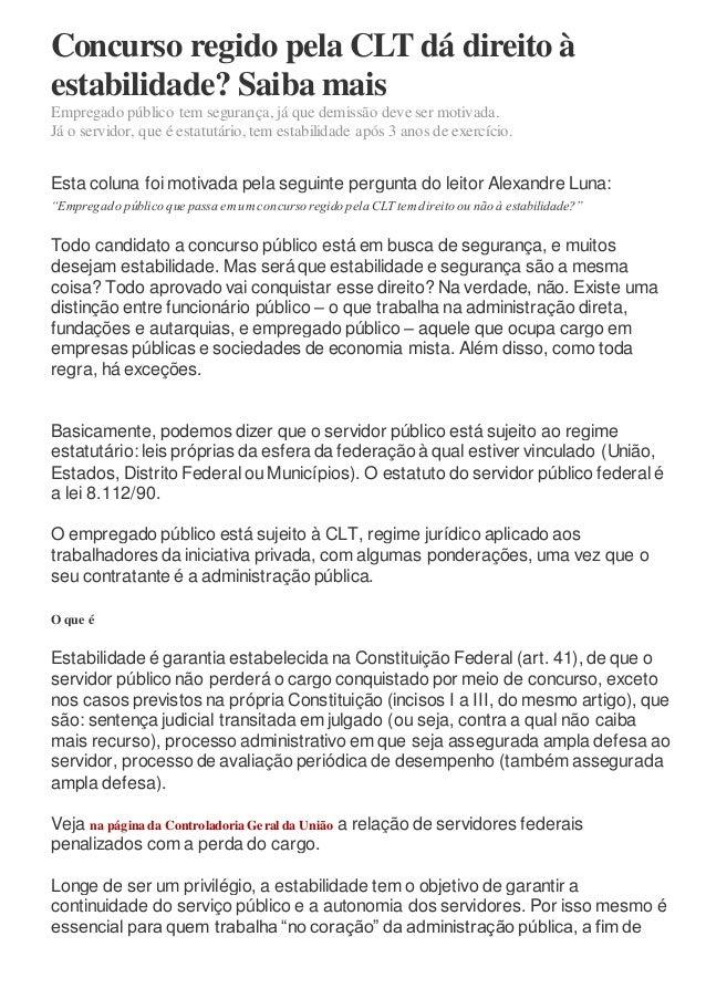 Concurso regido pela CLT dá direito à estabilidade? Saiba mais Empregado público tem segurança, já que demissão deve ser m...