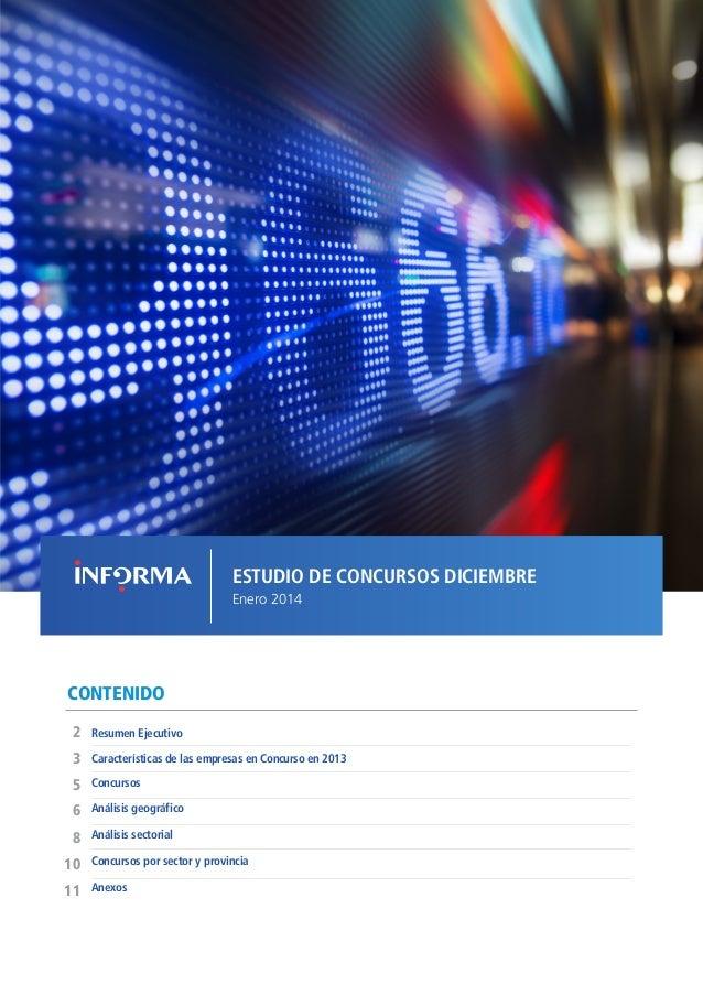 ESTUDIO DE CONCURSOS DICIEMBRE Enero 2014  CONTENIDO 2  Resumen Ejecutivo  3  Características de las empresas en Concurso ...