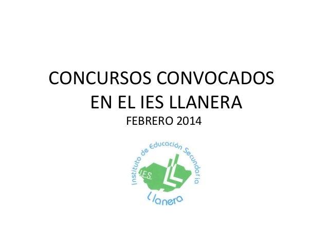 CONCURSOS CONVOCADOS EN EL IES LLANERA FEBRERO 2014