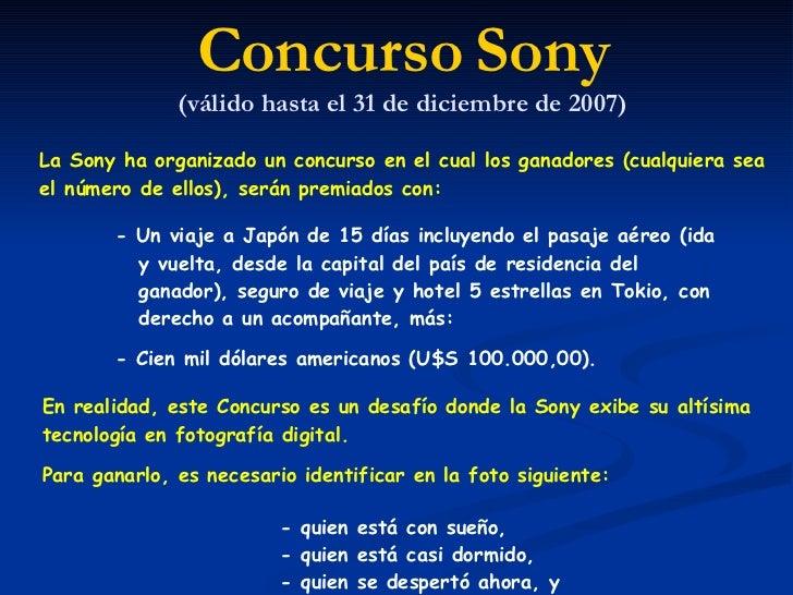 Concurso Sony (válido hasta el 31 de diciembre de 2007) La Sony ha organizado un concurso en el cual los ganadores (cualqu...