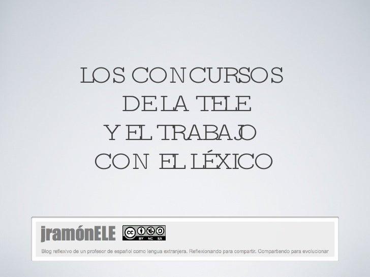 LOS CONCURSOS  DE LA TELE Y EL TRABAJO  CON EL LÉXICO
