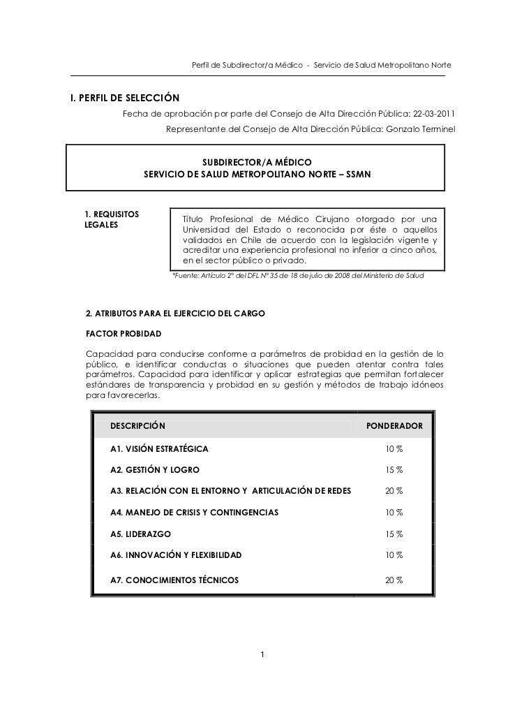 Perfil de Subdirector/a Médico - Servicio de Salud Metropolitano NorteI. PERFIL DE SELECCIÓN           Fecha de aprobación...