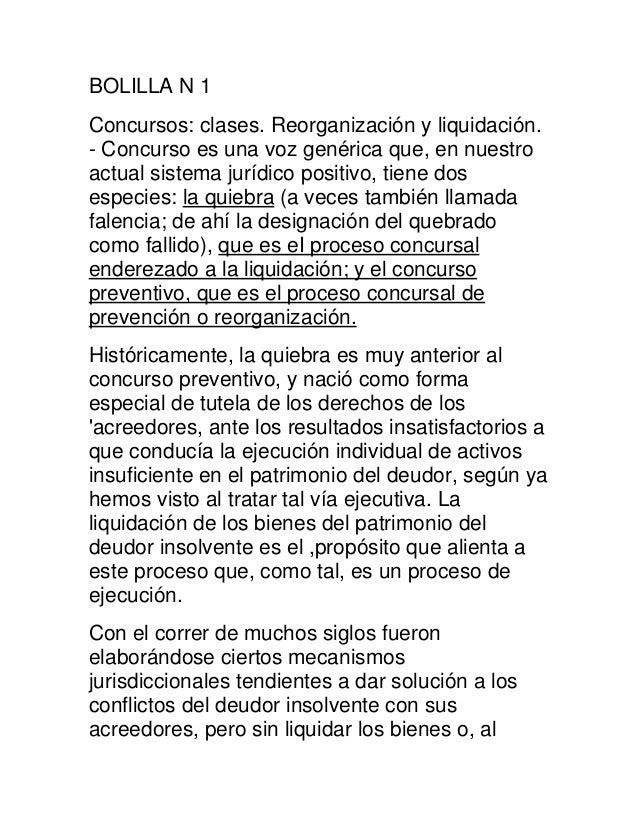 BOLILLA N 1Concursos: clases. Reorganización y liquidación.- Concurso es una voz genérica que, en nuestroactual sistema ju...