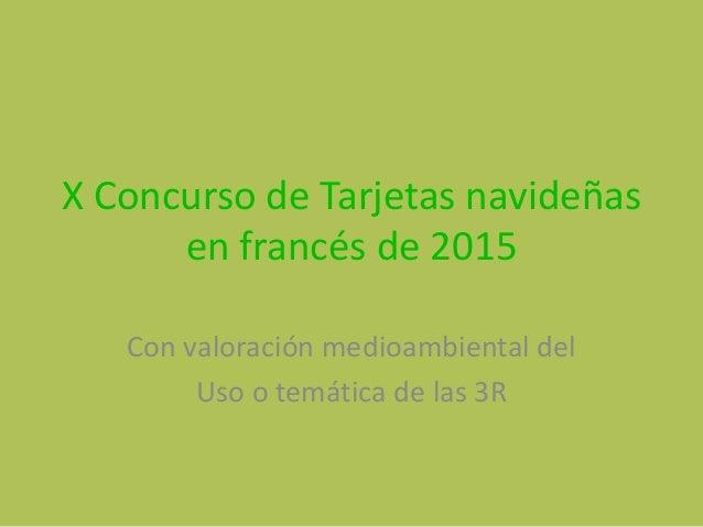 X Concurso de Tarjetas navideñas en francés de 2015 Con valoración medioambiental del Uso o temática de las 3R