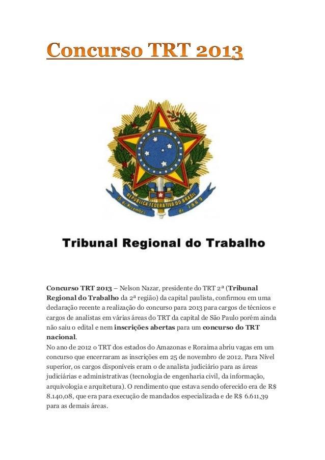 Concurso TRT 2013 – Nelson Nazar, presidente do TRT 2ª (TribunalRegional do Trabalho da 2ª região) da capital paulista, co...