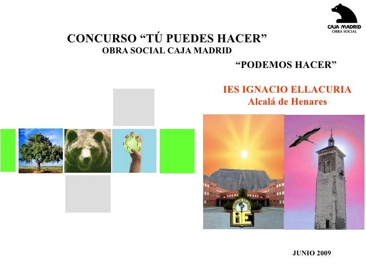 """CONCURSO """"TÚ PUEDES HACER""""     OBRA SOCIAL CAJA MADRID                               """"PODEMOS HACER""""                      ..."""