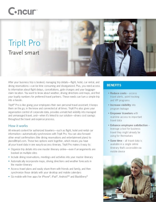 TripIt ProTravel smartAfter your business trip is booked, managing trip details—flight, hotel, car rental, anddining reser...