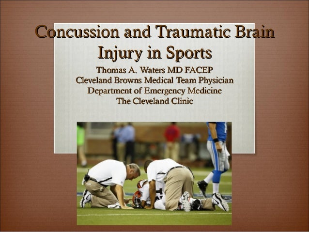 Concussion and Traumatic BrainConcussion and Traumatic Brain Injury in SportsInjury in Sports Thomas A. Waters MD FACEPTho...