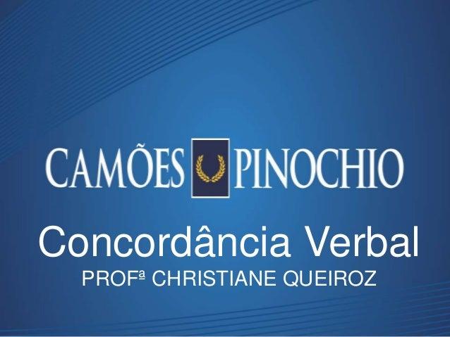 Concordância Verbal PROFª CHRISTIANE QUEIROZ