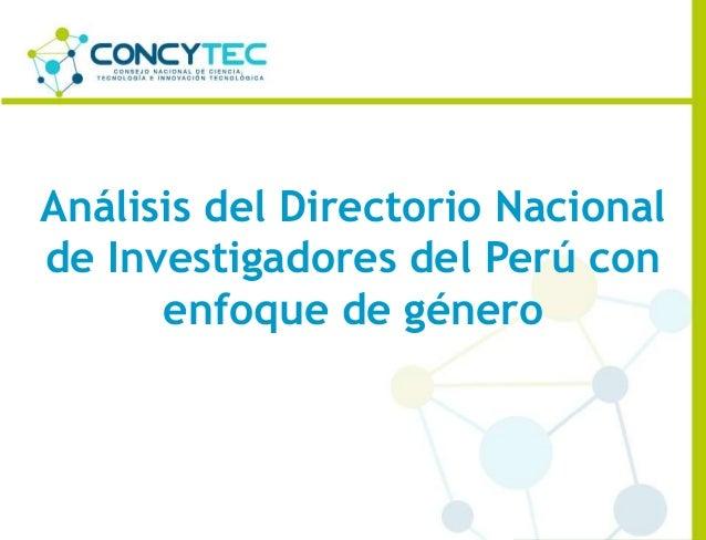Análisis del Directorio Nacional de Investigadores del Perú con enfoque de género