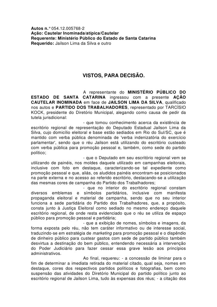 Autos n.° 054.12.005768-2Ação: Cautelar Inominada/atípica/CautelarRequerente: Ministério Público do Estado de Santa Catari...