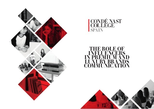 CONDÉ NAST COLLEGE SPAIN THE ROLE OF INFLUENCERS IN PREMIUM AND LUXURY BRANDS COMMUNICATION