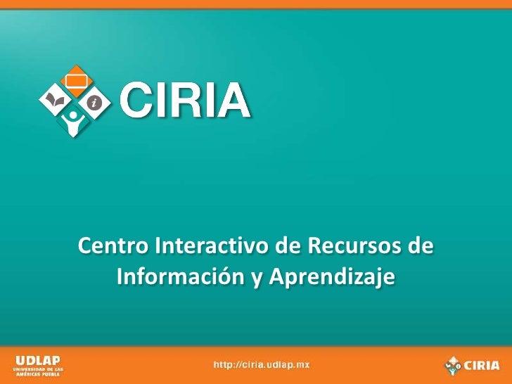 Centro Interactivo de Recursos de Información y Aprendizaje<br />