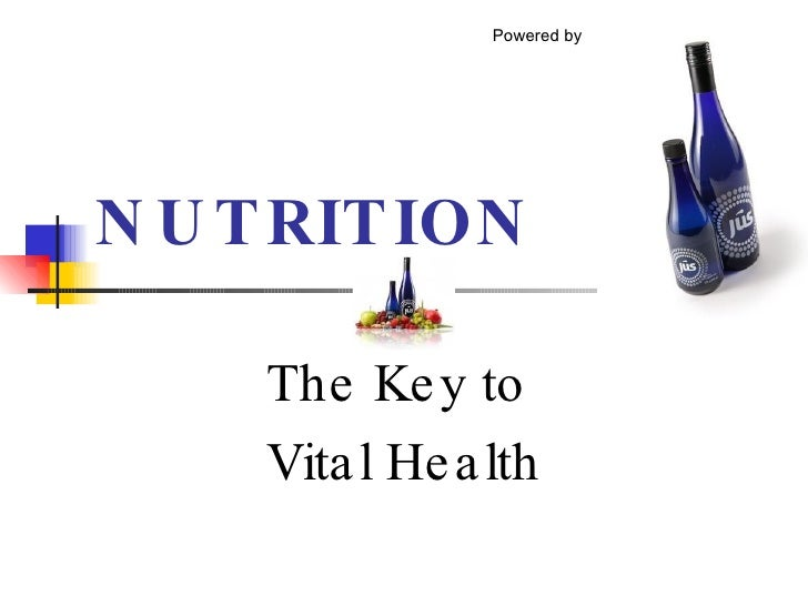 NUTRITION The Key to  Vital Health Powered by