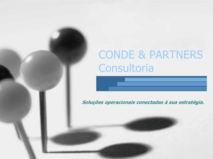 CONDE & PARTNERS      ConsultoriaSoluções operacionais conectadas à sua estratégia.