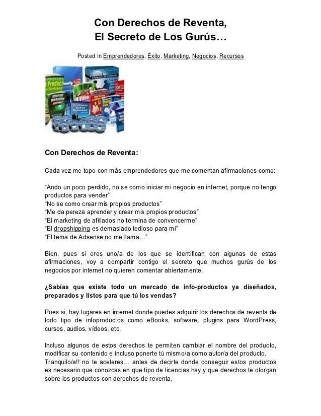 Con Derechos de Reventa,                 El Secreto de Los Gurús…           Posted In Emprendedores, Éxito, Marketing, Neg...