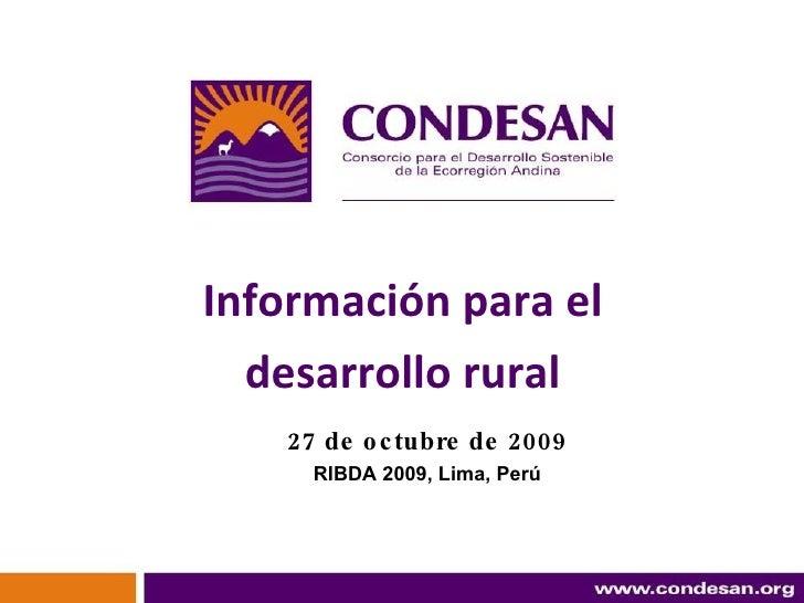27 de octubre de 2009 RIBDA 2009, Lima, Perú Información para el  desarrollo rural