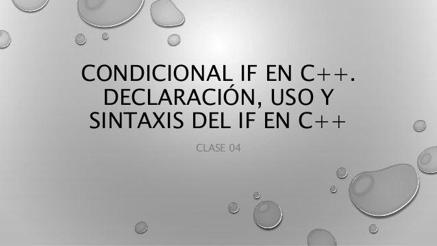 CONDICIONAL IF EN C++. DECLARACIÓN, USO Y SINTAXIS DEL IF EN C++ CLASE 04