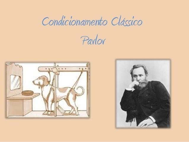 Condicionamento Clássico Pavlov