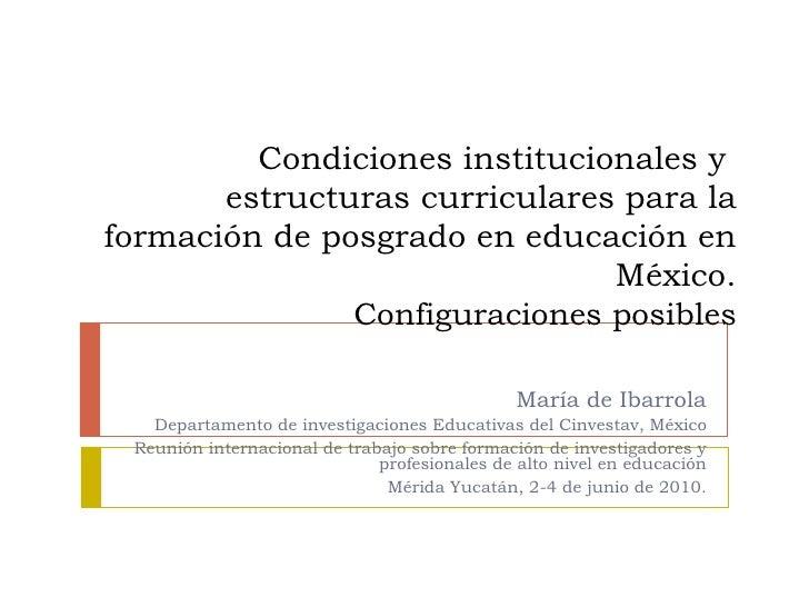 Condiciones institucionales y  estructuras curriculares para la formación de posgrado en educación en México. Configuracio...