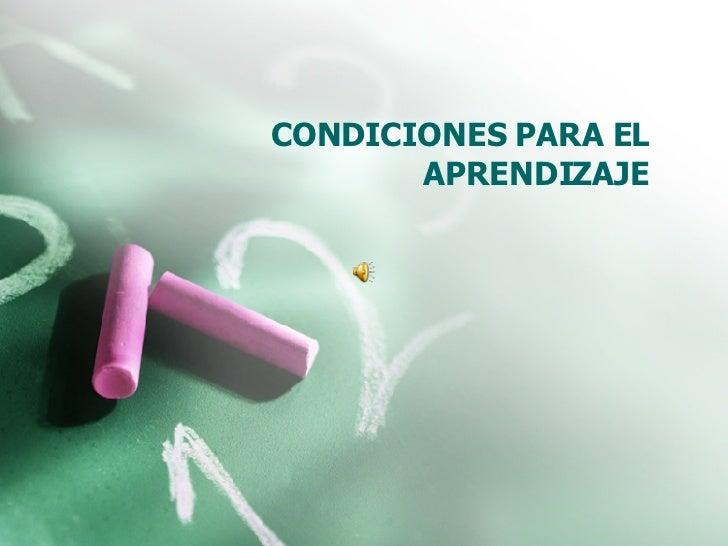 CONDICIONES PARA EL APRENDIZAJE