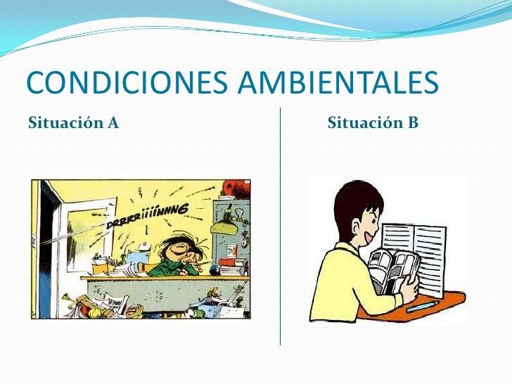 CONDICIONES AMBIENTALESSituación A     Situación B