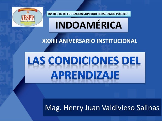 XXXIII ANIVERSARIO INSTITUCIONAL Mag. Henry Juan Valdivieso Salinas INSTITUTO DE EDUCACIÓN SUPERIOR PEDAGÓGICO PÚBLICO IND...
