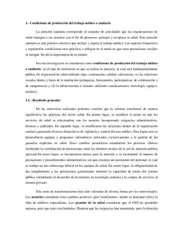 1.- Condiciones de producción del trabajo médico o sanitario La atención sanitaria corresponde al conjunto de actividades ...