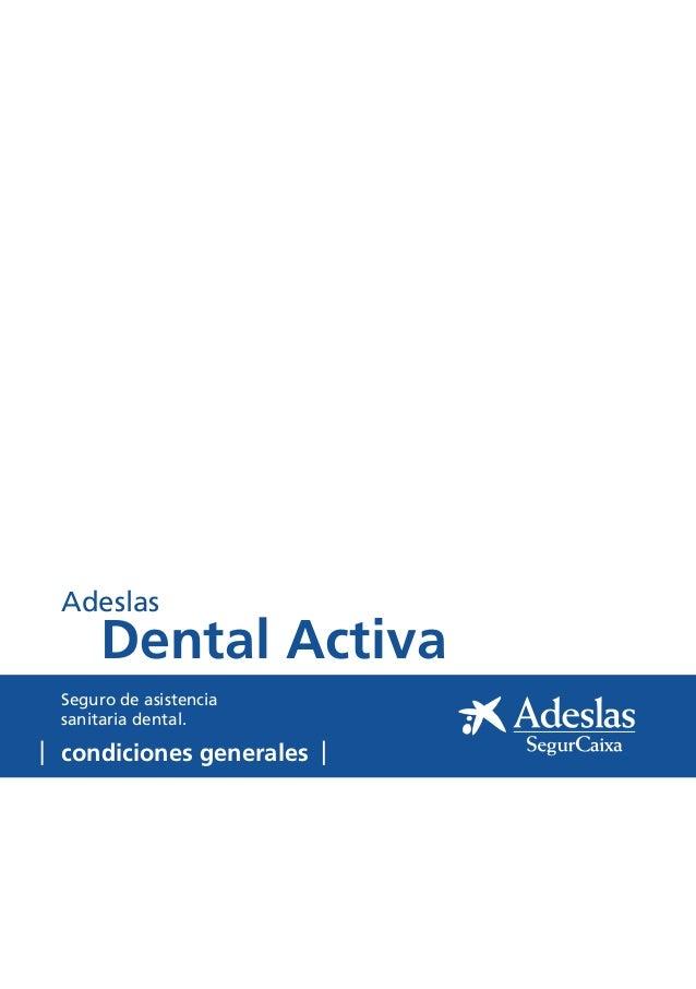 Adeslas  Dental Activa  Seguro de asistencia sanitaria dental.  condiciones generales
