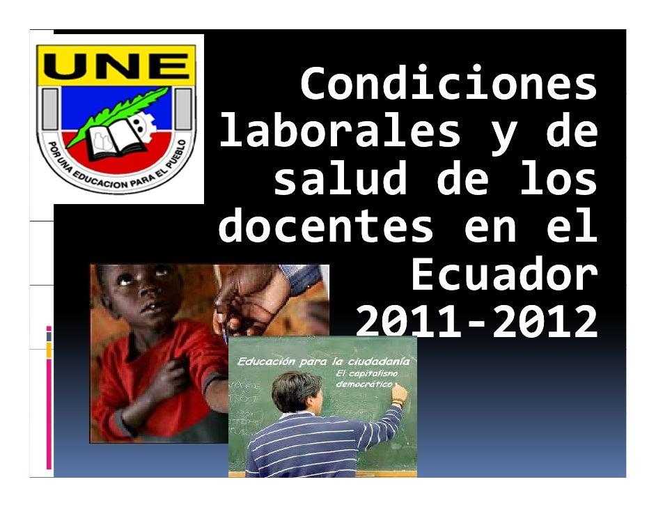 Condicioneslaboralesyde  salud delosdocentes enel       Ecuador     2011‐2012